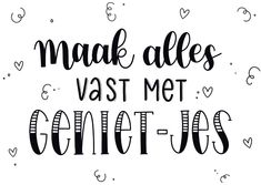Vrolijke felicitatiekaart met de tekst maak alles vast met geniet-jes in handletteringstijl | Make this card at Kaartje2go Best Quotes, Funny Quotes, Dutch Quotes, Happy Vibes, One Liner, Good Thoughts, Morning Quotes, Make You Smile, Texts