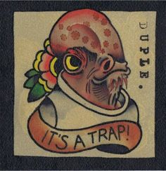IT'S A TRAP! by Phil Duple #tattoo #flash