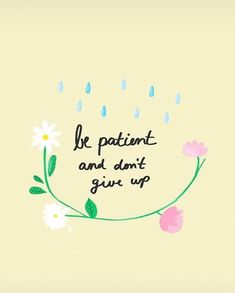 Patients can be difficult but so necessary.