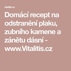 Domácí recept na odstranění plaku, zubního kamene a zánětu dásní - www.Vitalitis.cz