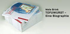 TOFUWURST – Eine Biographie.  Die Lebens- und Leidensgeschichte der kleinen und armen Tofuwurst in tollen Illustrationen von Mele Brink.  9,50 € auf www.editionpastorplatz.de
