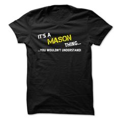 Its a MASON thing... you wouldnt understand! T Shirt, Hoodie, Sweatshirt