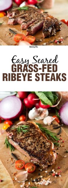 This recipe couldn't get any easier! Seared Grass-Fed Ribeye Steaks.