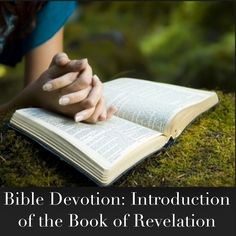 Devotion: Intro of the Book of Revelation  Study Notes: * Revelation is a book about the future and about the present. It offers future hope to all believers, especially those who have suffered for their faith, by proclaiming Christ's final victory over evil and the reality of eternal life with him. Through graphic pictures we learn that (1) Jesus Christ is coming again, (2) evil will be judged, and (3) the dead will be raised to judgment, resulting in eternal life or eternal destruction.