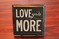 Vintage Wood  'Love You More' Sign by KatieCarrollDesigns on Etsy, $15.00