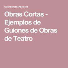 Obras Cortas - Ejemplos de Guiones de Obras de Teatro