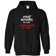 COURT REPORTER by day Zombie Slayer By Night #tee #shirt. PURCHASE NOW => https://www.sunfrog.com/Zombies/COURT-REPORTER-by-day-Zombie-Slayer-By-Night-4680-Black-13478747-Hoodie.html?60505