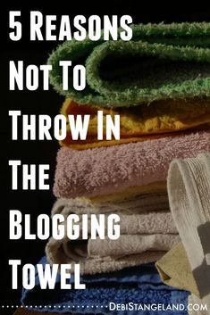 If blogging has you frustrated, don't throw in the towel just yet. There are at least 5 reasons you need to keep going.