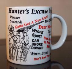 Hunter's Excuse Coffee Mug - Funny Gag Gift 10 oz.Partner Sneezed - Too Cold ETC