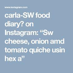 "carla-SW food diary🦄 on Instagram: ""Sw cheese, onion amd tomato quiche usin hex a"" Tomato Quiche, Food Diary, Onion, Recipies, Cheese, Instagram Posts, Recipes, Onions, Food Journal"