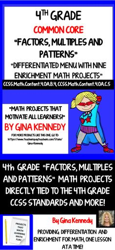 """FUN, CREATIVE AND CHALLENGING 4TH GRADE COMMON CORE FACTORS, MULTIPLES AND PATTERNS ENRICHMENT PROJECTS! Nine creative differentiated """"FACTORS, MULTIPLES & PATTERNS"""" math projects that correlate with CCSS standards.  The enrichment projects are excellent for early finishers, high achievers and talented and gifted students in your classroom or as homework for the entire class. From math poetry, to creating tables and charts out ...$"""