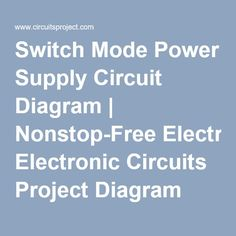 Switch Mode Power Supply Circuit Diagram | Nonstop-Free Electronic Circuits Project Diagram and Schematics