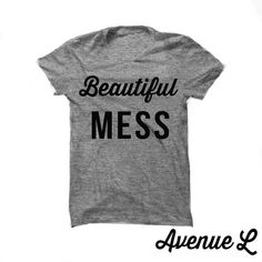 Beautiful Mess Tee <3Fast Shipping <3 Super soft and Super Comfy