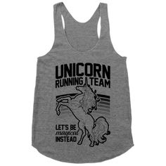 Show off your magical pride with this discounted tank top, get it now until Wednesday May 27th, 2015. When running, run like a magical unicorn. Wear this ridiculous, yet awesome shirt while you run around like a majestic beast. Unicorn Running Team