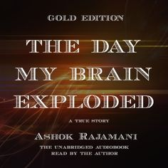 The Day My Brain Exploded Audiobook (Gold edition) - unabridged, audi nominee Aphasia, My Brain, Audiobook, True Stories, Author, Reading, Day, Gold, Word Reading