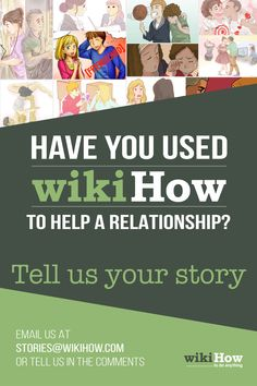 Helped a relationship with wikiHow? What did you wikiHow to do? Tell us your story! Comment below or email us: stories@wikiHow.com