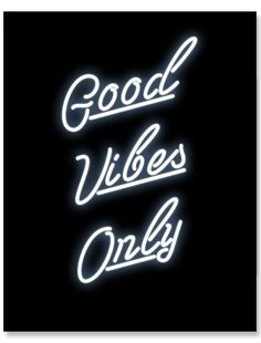 Good Vibes Only print.