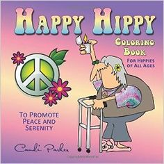 Happy Hippy Coloring Book: For Hippies of All Ages: Candi Parker: 9780989547420: Amazon.com: Books