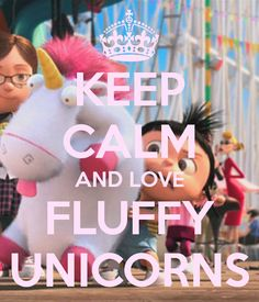 keep+calm+and+love+fluffy+unicoens | KEEP CALM AND LOVE FLUFFY UNICORNS