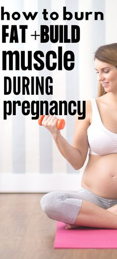 Lose Fat During Pregnancy, Pregnancy Weight Gain, Fit Pregnancy, Loose Thigh Fat, Best Pregnancy Workouts, Burn Fat Build Muscle, Prenatal Workout, Pregnant Diet, Fat Burning Workout