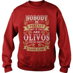 OLIVOS shirt . Nobody is perfect. But if you are OLIVOS you're pretty damn close - OLIVOS Tee Shirt, OLIVOS Hoodie, OLIVOS Family, OLIVOS Tee, OLIVOS Name #gift #ideas #Popular #Everything #Videos #Shop #Animals #pets #Architecture #Art #Cars #motorcycles #Celebrities #DIY #crafts #Design #Education #Entertainment #Food #drink #Gardening #Geek #Hair #beauty #Health #fitness #History #Holidays #events #Home decor #Humor #Illustrations #posters #Kids #parenting #Men #Outdoors #Photography…
