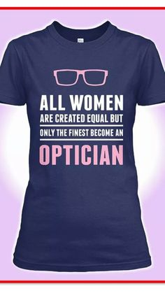 Optician... This would've been meant for me