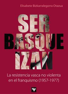 Ser Basque Izan / Elisabete Bizkarralegorra. Pretende sacar a la luz la resistencia pacífica al franquismo que de forma clandestina y muchas veces silenciosa actuó en Euskadi mientras ETA y el Partido Comunista acaparaban el foco de la oposición a la dictadura.