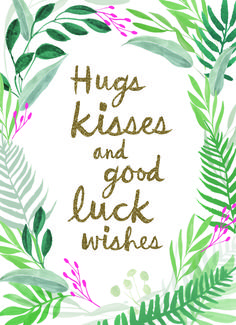 - hugs kisses and good luck wishes Good Wishes Quotes, Good Luck Wishes, Good Luck Cards, Wish Quotes, Good Luck Sayings, Quotes Quotes, Happy New Year Greetings, New Year Wishes, Birthday Greetings