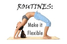 Is your routine flexible enough for your family? Your children?