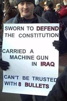 Carried A Machine Gun In Iraq. Can't Be Trusted With 8 BULLETS In America.