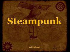 steampunk by BGS Library via Slideshare
