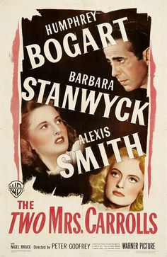 The Two Mrs. Carrolls (1947) Starring Humphrey Bogart and Barbara Stanwyck.