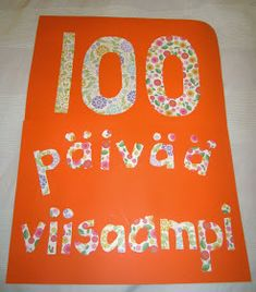 """OpenIdeat: """"100 päivää viisaampi"""" Beginning Of The School Year, 100 Days Of School, Early Childhood Education, 100th Day, Special Education, Little Ones, Stuff To Do, Diy And Crafts, Preschool"""