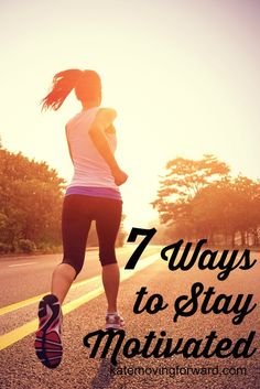 7 Ways to Stay Motivated to reach your fitness goals. Great tips for when you feel like quitting!