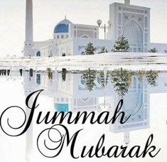 Zariya-A-taleem: Juma Mubarak best wishes and quotes 2020 Images Of Jumma Mubarak, Jumma Mubarak Dp, Jummah Mubarak Messages, Islamic Images, Islamic Pictures, Muslim Pictures, Juma Mubarak Pictures, Ramzan Images, Jumuah Mubarak Quotes