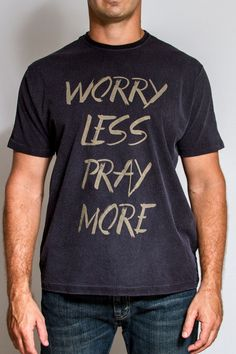 Camiseta - Worry Less Pray More … Christian Tee Shirts, Modern Clothing, Vintage Graphic, Modern Outfits, Modest Fashion, Shirt Ideas, Tshirt Colors, Christianity, Graphic Tees