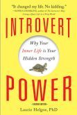 Introvert Power: Why Your Inner Life Is Your Hidden Strength by Laurie Helgoe