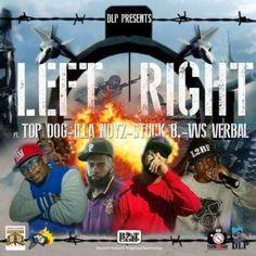 DLP ft Top Dog, Illa Noyz, Stuck B & Vvs Verbal - Left Right (Single)DLP ft Top Dog, Illa Noyz, Stuck B & Vvs Verbal - Left Right (Single)