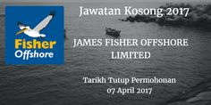 Jawatan Kosong JAMES FISHER OFFSHORE LIMITED April 2017