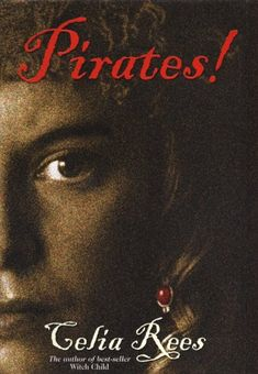 I never remember single books when I'm looking back at my favorites, I'm a series following junkie. But Celia Rees manages to pack a series worth of story into Pirates and it always stands out in my mind.