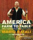 America--Farm to Table: Simple, Delicious Recipes Celebrating Local Farmers, Mario Batali, pub 10/2014