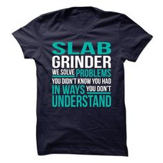 New Design for SLAB GRINDER T Shirts, Hoodies. Get it here ==► https://www.sunfrog.com/No-Category/New-Design-for-SLAB-GRINDER.html?41382