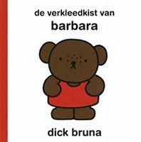 Morgen begint carnaval. Verkleed jij je samen met Barbara beer? Kijk maar eens wat er in haar verkleedkist zit. Van Dick Bruna