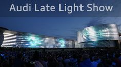 Audi Late Light Show - Projection Mapping on Audi Forum Ingolstadt 4K