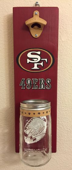 SF Bottle Opener with Mason Jar Rustic Football San Francisco SF… Football Crafts, Football Decor, Beer Bottle Opener, Bottle Openers, Craft Gifts, Diy Gifts, Crafts To Sell, Diy And Crafts, Ard Buffet