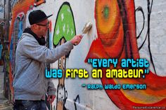 """""""Every artist was first an amateur."""" ~ Ralph Waldo Emerson #inspirational #quotes #past #learning #growth"""
