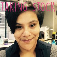 Taking Stock, Life Update, Life