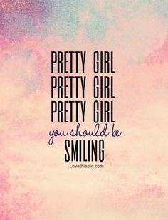 You should be smiling... (Bruno Mars)