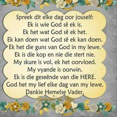 Wees wie God sê jy is. Mama Quotes, Pray Quotes, Scripture Verses, Bible Verses Quotes, Afrikaanse Quotes, Motivational Quotes, Inspirational Quotes, Uplifting Words, Bible Prayers