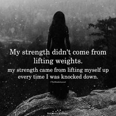 My Strength Didn't Come From Lifting Weights - Quotes - Tattoo Frauen Now Quotes, Life Quotes Love, Badass Quotes, Wisdom Quotes, Woman Quotes, True Quotes, Great Quotes, Quotes To Live By, Motivational Quotes